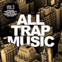 All Trap Music, Volume 3