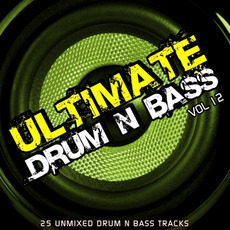 Ultimate Drum & Bass, Vol.12 by Various Artists