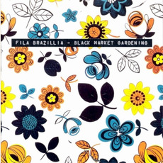 Black Market Gardening mp3 Album by Fila Brazillia