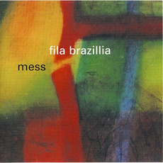 Mess mp3 Album by Fila Brazillia