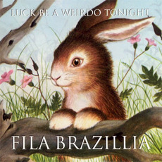 Luck Be a Weirdo Tonight mp3 Album by Fila Brazillia