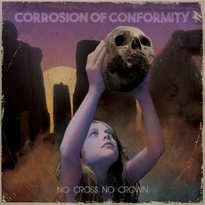 No Cross No Crown mp3 Album by Corrosion Of Conformity