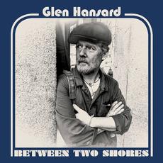 Between Two Shores mp3 Album by Glen Hansard