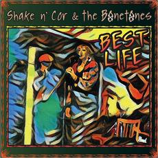 Best Life by Shake N' Cor & The Bonetones