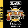 AXS TV Presents the World's Greatest Tribute Bands: A Tribute to Pearl Jam