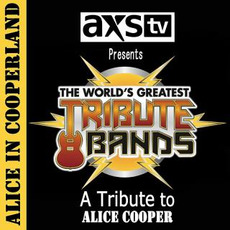 AXS TV Presents the World's Greatest Tribute Bands: A Tribute to Alice Cooper by Alice in Cooperland