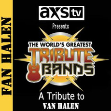 AXS TV Presents the World's Greatest Tribute Bands: A Tribute to Van Halen mp3 Artist Compilation by Fan Halen