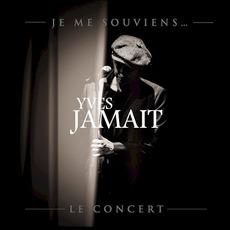 Je me souviens... Le concert by Yves Jamait