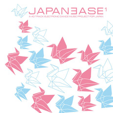 Japanease: A 120 Track Electronic Dance Music Project for Japan, Part 1 mp3 Compilation by Various Artists