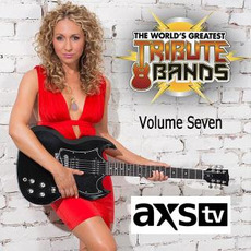 AXS TV Presents the World's Greatest Tribute Bands, Volume Seven mp3 Compilation by Various Artists