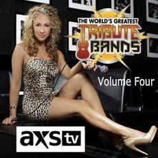 AXS TV Presents the World's Greatest Tribute Bands, Volume Four mp3 Compilation by Various Artists