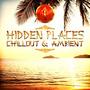 Hidden Places: Chillout & Ambient 1