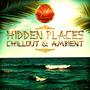 Hidden Places: Chillout & Ambient 2