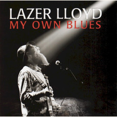 My Own Blues mp3 Album by Lazer Lloyd