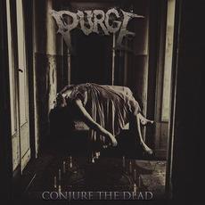 Conjure the Dead mp3 Album by PURGE