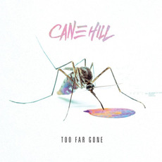 Too Far Gone mp3 Album by Cane Hill