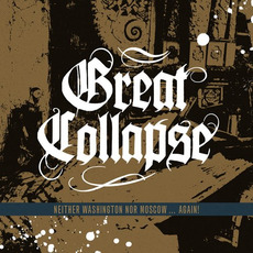 Neither Washington Nor Moscow... Again! mp3 Album by Great Collapse