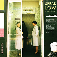 Nearsighted by Speak Low If You Speak Love