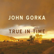 True in Time mp3 Album by John Gorka