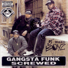 Gangsta Funk Screwed by 5th Ward Boyz