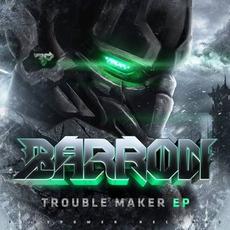 Trouble Maker by Barron
