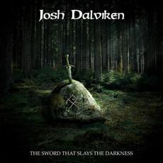 The Sword That Slays The Darkness by Josh Dalviken