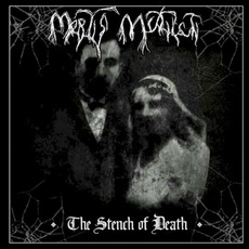 The Stench of Death by Mortis Mutilati