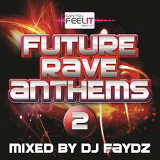 Future Rave Anthems 2 mp3 Compilation by Various Artists