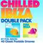 The Chilled Ibiza Double Pack by Phil Mison: 40 Classic Poolside Grooves