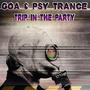 Goa & Psy Trance: Trip in the Party