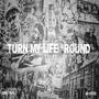 Turn My Life Around