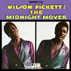 The Midnight Mover (Remastered) mp3 Album by Wilson Pickett