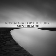 Nostalgia for the Future mp3 Album by Steve Roach