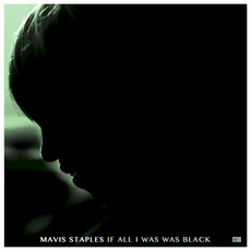 If All I Was Was Black mp3 Album by Mavis Staples
