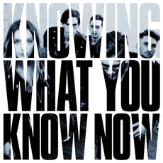 Knowing What You Know Now mp3 Album by Marmozets
