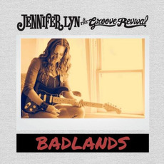 Badlands mp3 Album by Jennifer Lyn & The Groove Revival