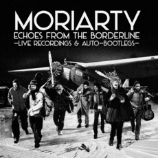 Echoes from the Borderline mp3 Live by Moriarty
