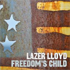 Freedom's Child mp3 Album by Lazer Lloyd