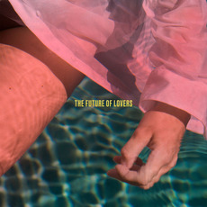 The Future Of Lovers mp3 Album by Len Sander