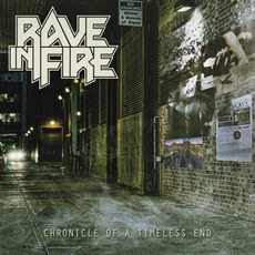 Chronicle of a Timeless End by Rave in Fire