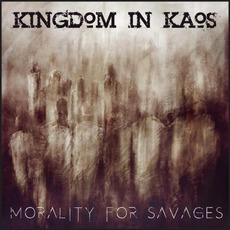 Morality for Savages mp3 Album by Kingdom in Kaos