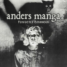 Perfectly Stranger mp3 Album by Anders Manga