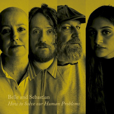 How to Solve Our Human Problems, Pt. 2 mp3 Album by Belle And Sebastian
