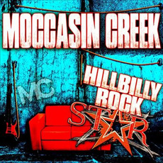 Hillbilly Rockstar mp3 Album by Moccasin Creek