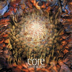 Core (Legacy Edition) mp3 Album by Steve Roach