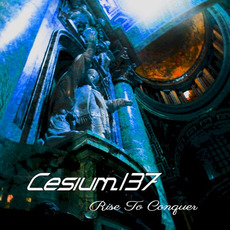 Rise to Conquer mp3 Album by Cesium_137