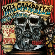 The Age of Absurdity mp3 Album by Phil Campbell and the Bastard Sons