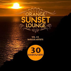 Orange Sunset Lounge, Vol. 05: 30 Sundowners mp3 Compilation by Various Artists