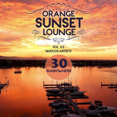 Orange Sunset Lounge, Vol. 02: 30 Sundowners mp3 Compilation by Various Artists