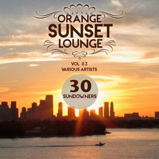 Orange Sunset Lounge, Vol. 03: 30 Sundowners mp3 Compilation by Various Artists